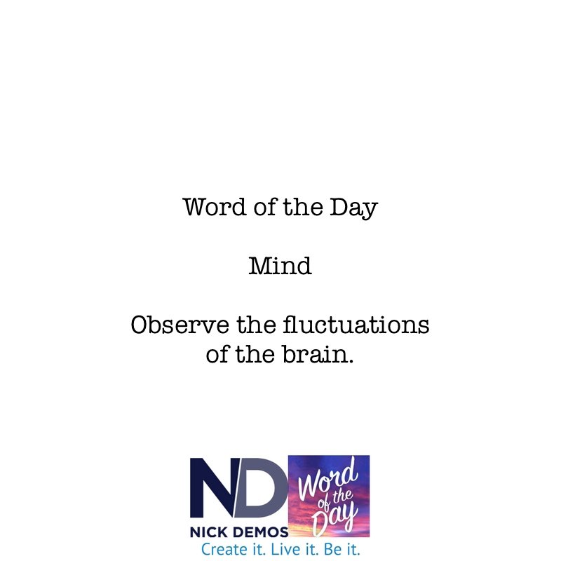 Demos #WordoftheDay is #mind. #observe the fluctuations of the #brain. #FridayMotivation #observations #meditation #yogaeverydamnday #be <br>http://pic.twitter.com/mHXunLudMh