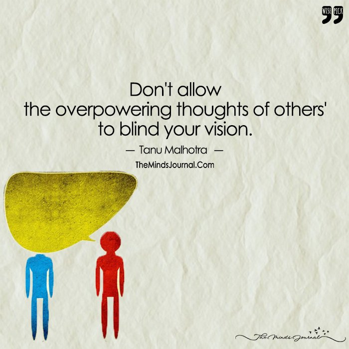 Don&#39;t Allow  The Overpowering Thoughts of Others&#39;  To Blind Your ...  https:// themindsjournal.com/dont-allow-the -overpowering-thoughts-of-others-to-blind-your-vision/ &nbsp; …  #Influence #OverpoweringThoughts #WISEPICK<br>http://pic.twitter.com/ZGaYteSytK