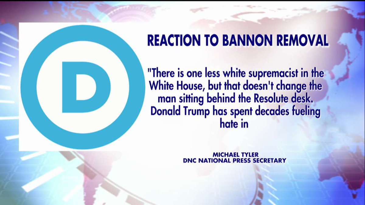 DNC on Bannon: 'There is one less white supremacist in the White House, but that doesn't change the man sitting behind the Resolute desk.'