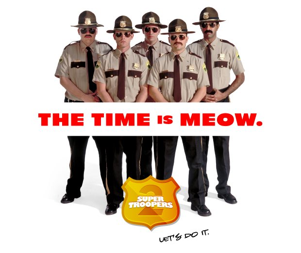It's official, meow!! Super Troopers 2 release date is 4.20.18. https://t.co/qlcLylQg9x
