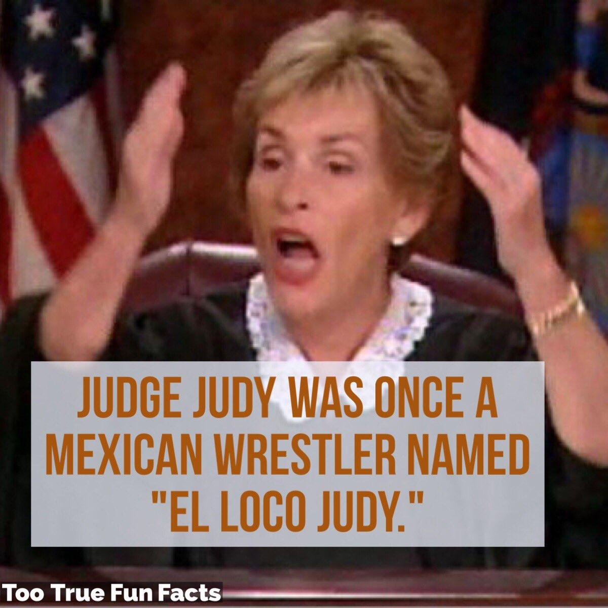 Judge Judy Fun Fact. #JudgeJudy #TVseries #TVShows #TV #wrestling #wrestler #Mexican #LuchaLibre #comedy #funny #meme #memes #parody #satire<br>http://pic.twitter.com/sQHOWGCALW