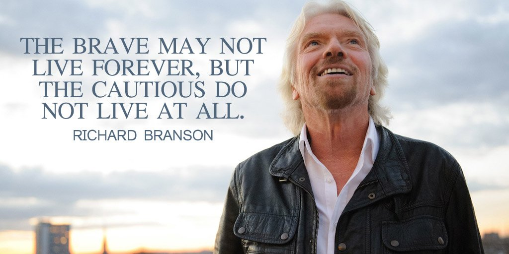 RT @BurtonBrown: The brave may not live forever, but the cautious do not live at all. - Richard Branson #quote https://t.co/Kzr2oFC18M