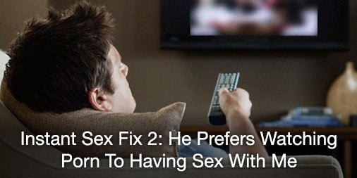 what to do if your boyfriend watches porn