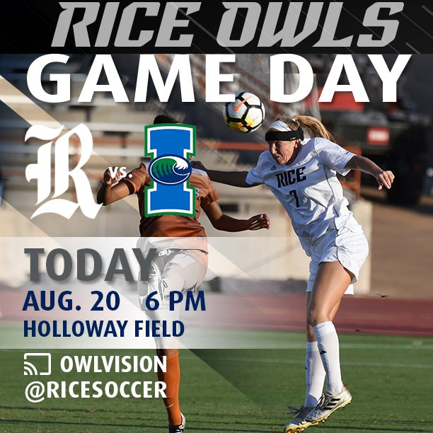GAME DAY! Attention Owls: The best way to conclude #RiceOWeek17 is to 'head' over to Holloway Field for tonight's 6 pm home soccer game! https://t.co/fxWxtvvAj8