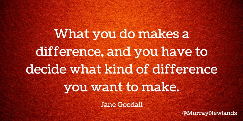 What you do makes a difference, and you have to decide what kind of difference you want to make -- Jane Goodall  #Motivation #Change <br>http://pic.twitter.com/dkB6w6AvVy