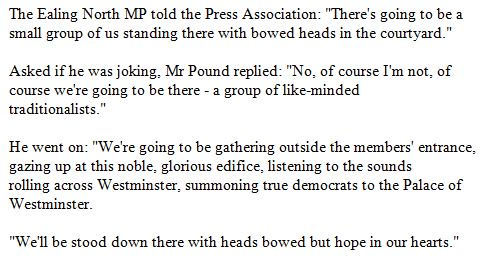 Asked if he was joking, Stephen Pound replied: 'No, of course I'm not'...