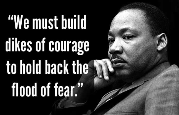 Martin Luther King, Jr. -: #qoutes  #success  #Courage  #startups  #Leadership  #ThinkBIGSundayWithMarsha<br>http://pic.twitter.com/yKyWKchR5I