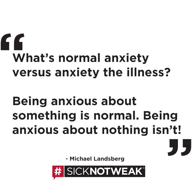 Share an example of anxiety 'the illness' #SickNotWeak