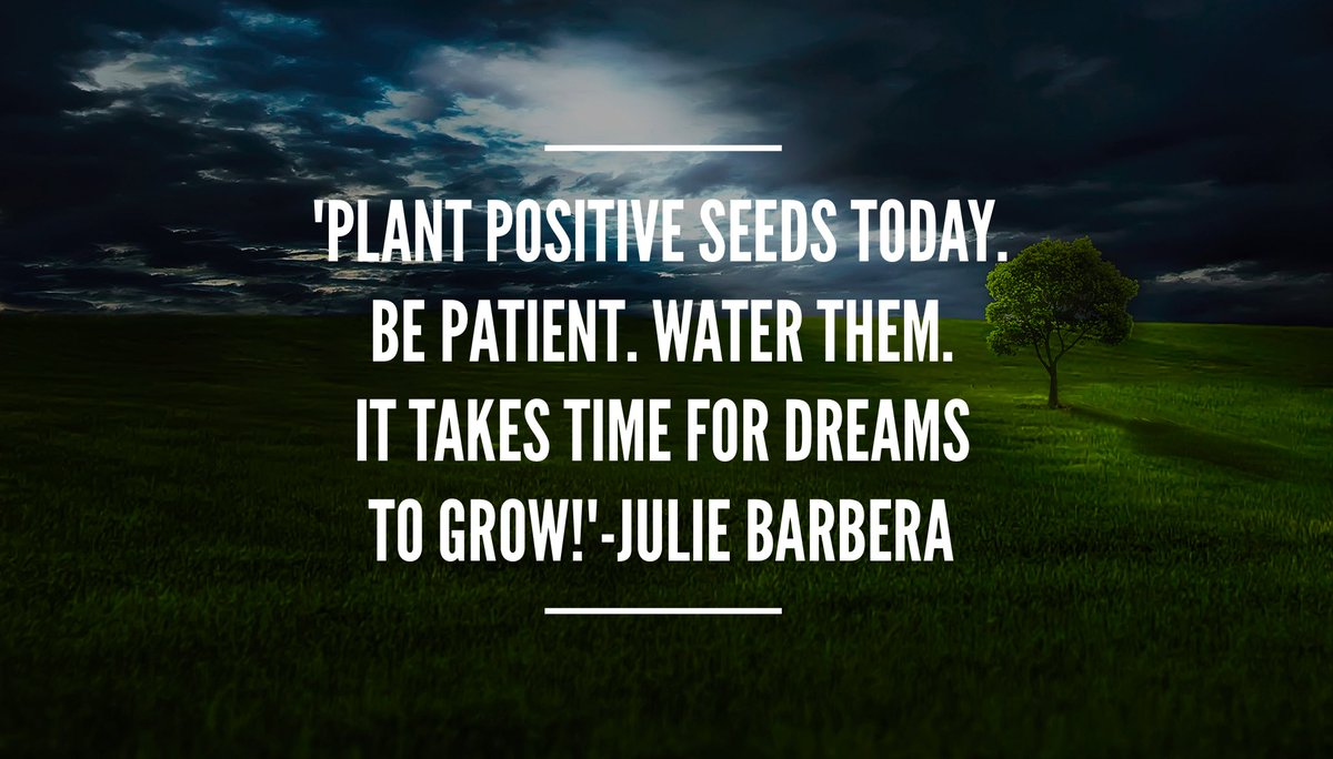 &#39;Plant positive seeds daily.Don&#39;t worry if results are slow. #BePatient Water them.It takes time for #dreams to grow!&#39;#patience #consistency<br>http://pic.twitter.com/i7VSQeMeoE