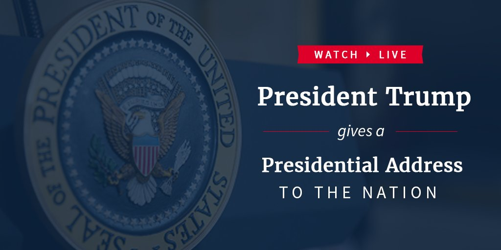 Watch LIVE as President Trump gives a Presidential Address to the nation: https://t.co/HDwYIXjnkg