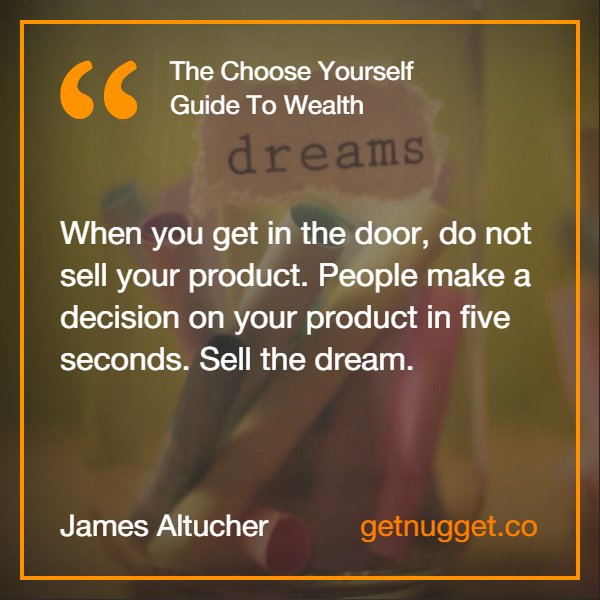 Sell a #dream, not a product. #quote #ChooseYourself @jaltucher<br>http://pic.twitter.com/NLanQ2oHuC