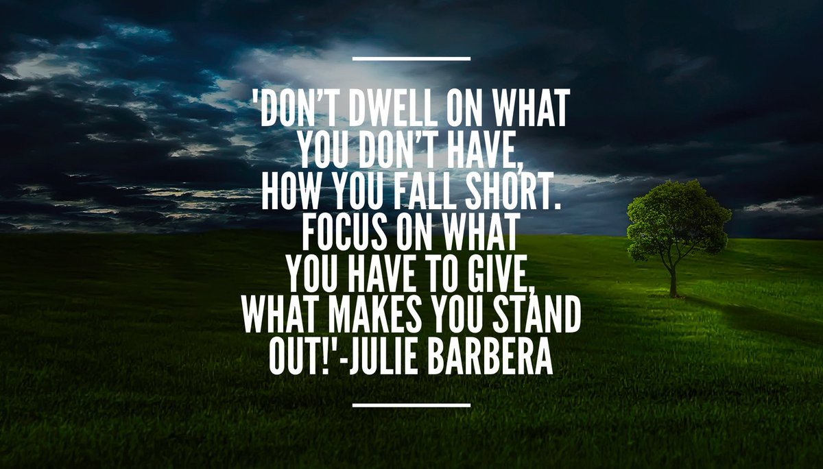 &#39;Don&#39;t dwell on what you don&#39;t have. Focus on what you have to #give ,what makes you #StandOut !&#39; #mindset #confidence #positivity<br>http://pic.twitter.com/GrQ7FPs64L