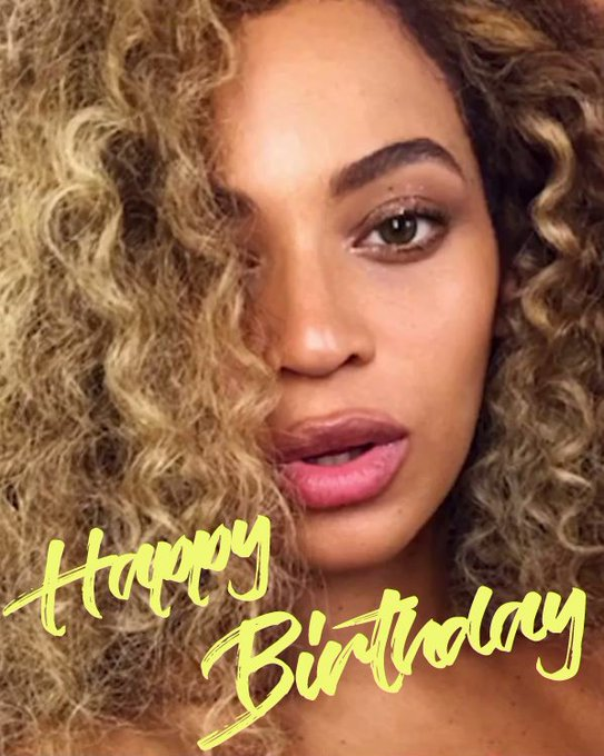 9 4                 HAPPY BIRTHDAY BEYONCE