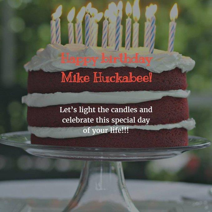 HAPPY BIRTHDAY  GOV. MIKE HUCKABEE!!!
