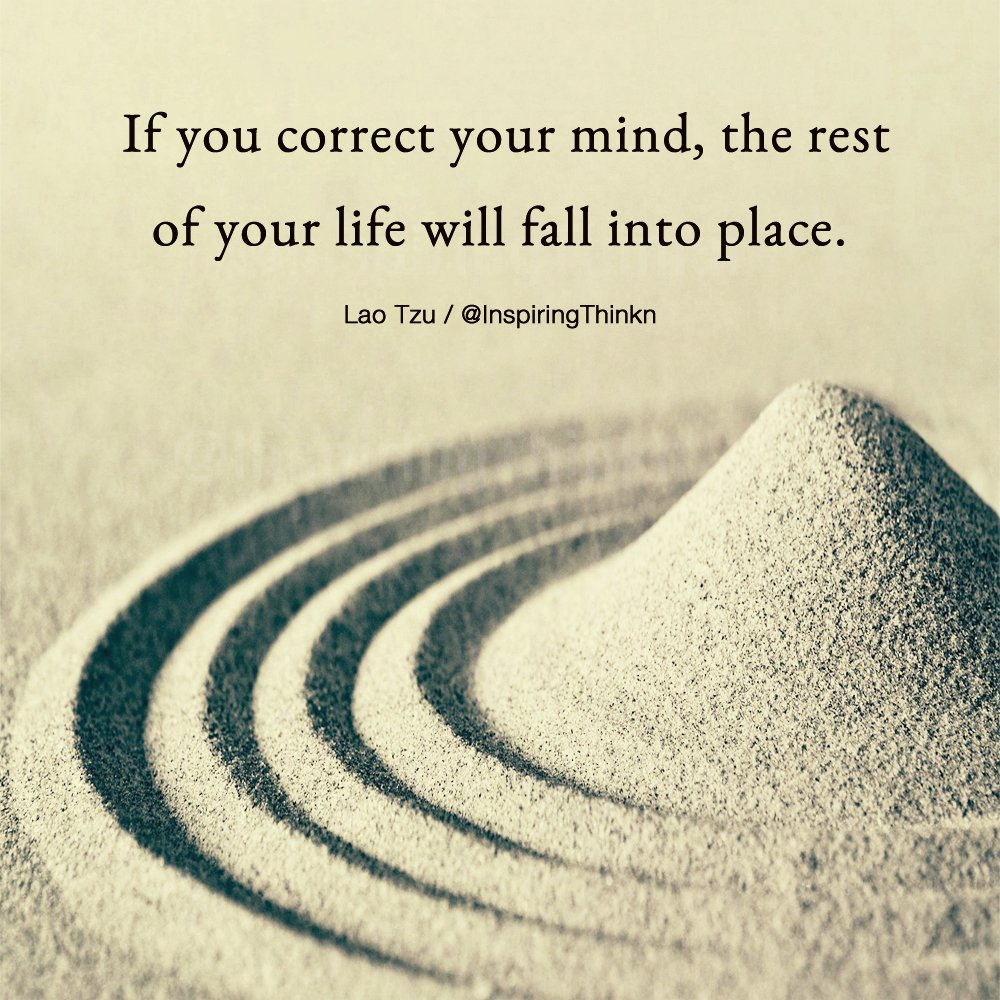 """Lao Tzu Quotes Life Rakib On Twitter """"if You Correct Your Mind The Rest Of Your Life"""