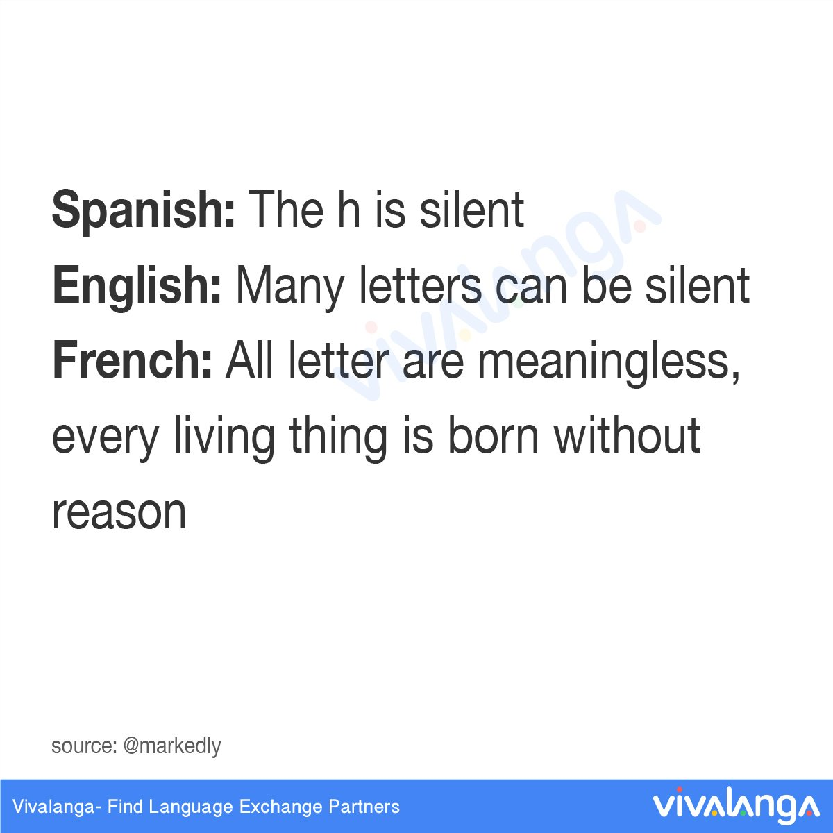 Vivalanga On Twitter Spanish The H Is Silent English Many Letters Are French All Letter Meaningless Every Living Thing Born Without