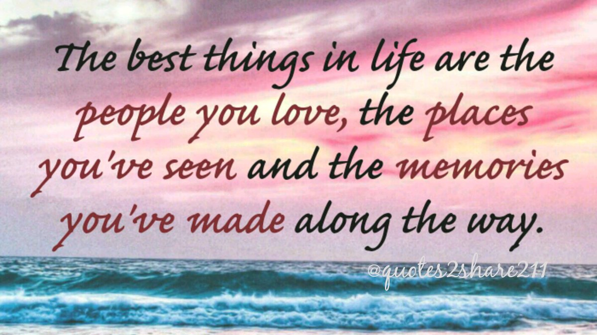 "Quotes About Memories And Love Good Life Quotes On Twitter ""the Best Things In Life R The People"