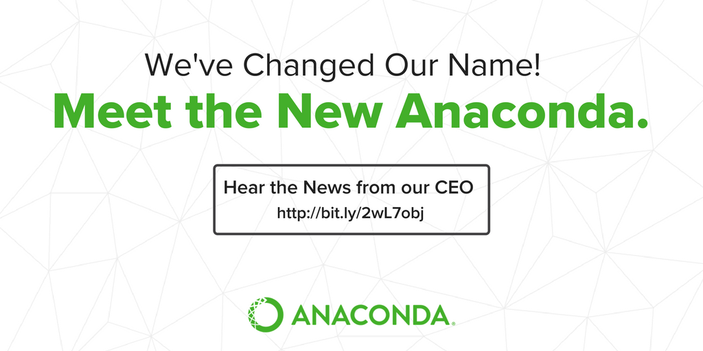 Looking for Anaconda? Follow @anacondainc! https://www.anaconda.com/