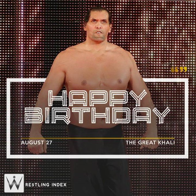 Happy Birthday to the former WWE World heavyweight champion THE GREAT KHALI