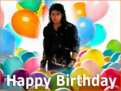 \\HAPPY BIRTHDAY MICHAEL JACKSON\\ ***R.I.P*** YOU ARE VERY MISSED!!!