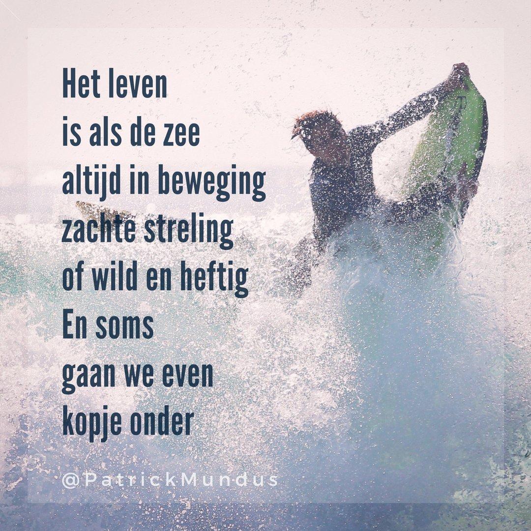 Patrick Mundus Auf Twitter Het Leven Is Als De Zee Altijd