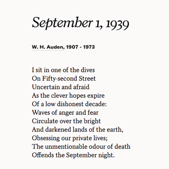 w h audens september 19th 1939 Saturday verse: wh auden's september 1, 1939 i sit in one of the dives offends the september night accurate scholarship can unearth the whole offence.