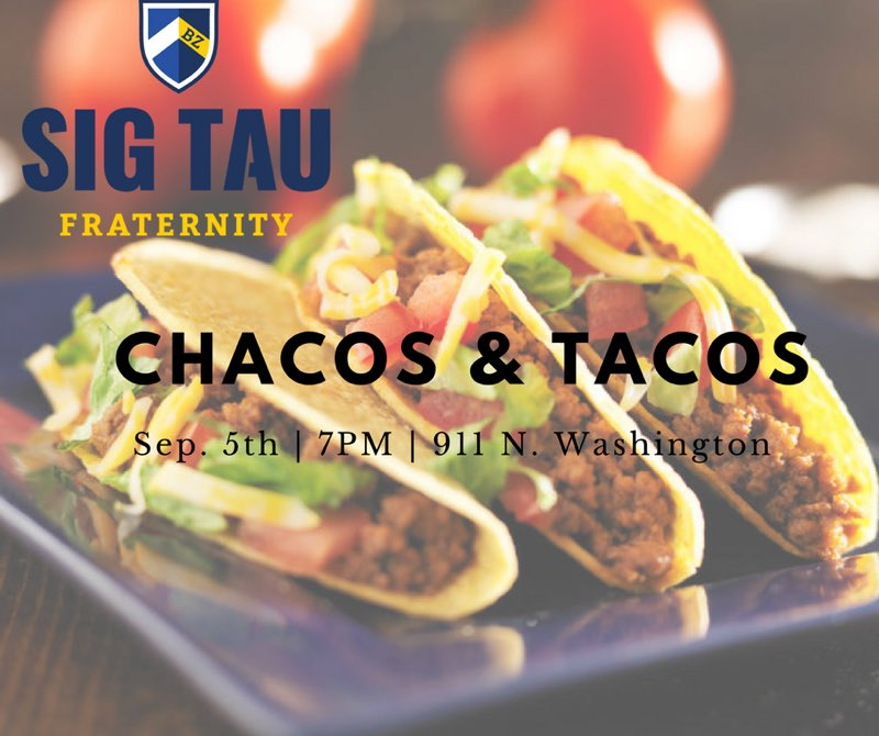 uco sig tau on twitter four days until chacos tacos find a