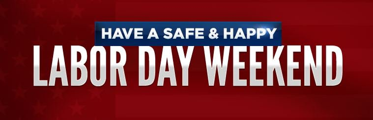 Image result for have a safe and happy labor day weekend images