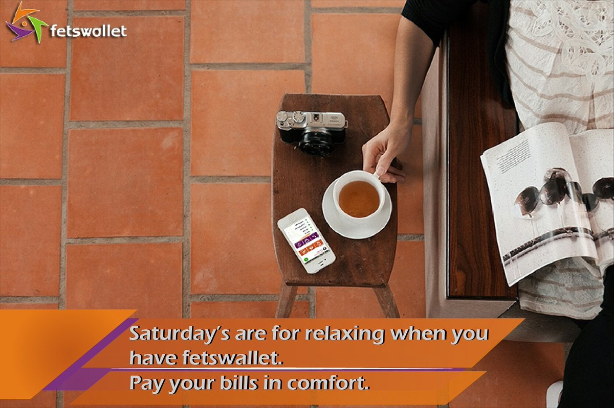 Saturday&#39;s are for relaxing when you have fetswallet. Pay your bills in comfort #fetswallet #MobileWallet #TopUp #DigitalWallet #Lagos<br>http://pic.twitter.com/LSEniUHbhO