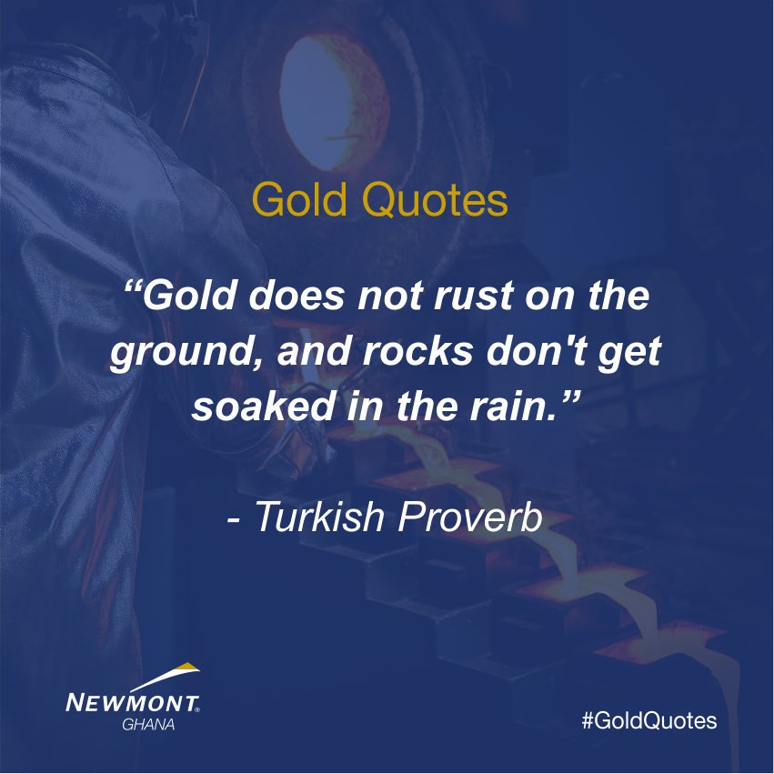 Newmont Ghana On Twitter Gold Does Not Rust On The Ground And