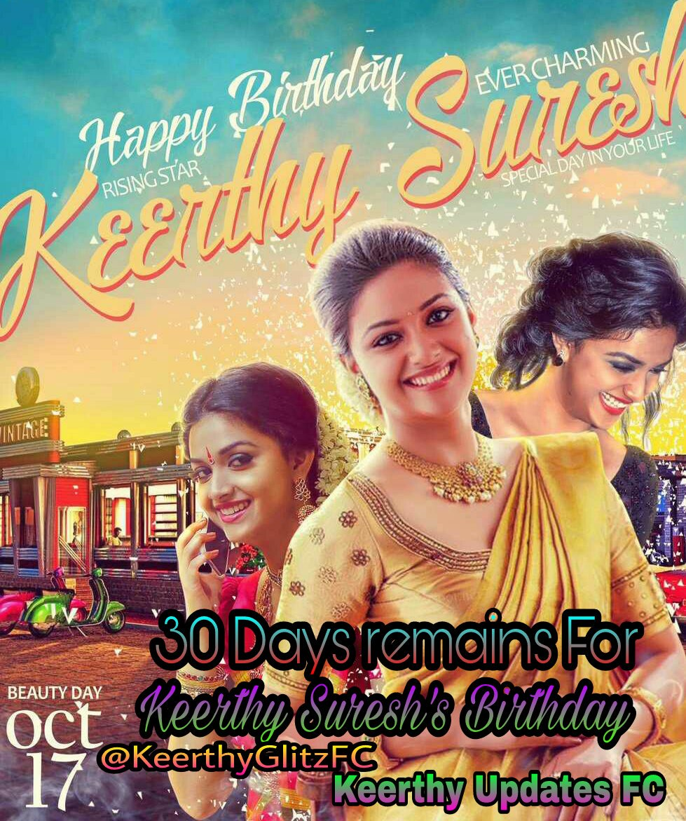 #30DaysRemainsFor #KeerthySuresh&#39;s Birthday @KeerthyOfficial   #BeautyDay will be On 17 October How excited you all for this great Day <br>http://pic.twitter.com/XtVrnQrbqP