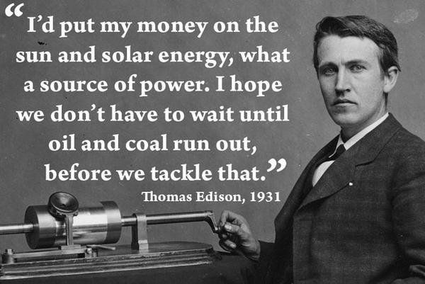 Edison said this in 1931. After 86-years don&#39;t you think its time we took his advice?   #ActOnClimate #renewables #solar #go100re<br>http://pic.twitter.com/bJ7ylV5gYy