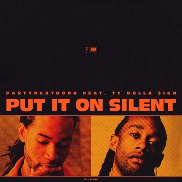 PARTYNEXTDOOR – Put It On Silent Remix Lyrics ft. Ty Dolla Sign
