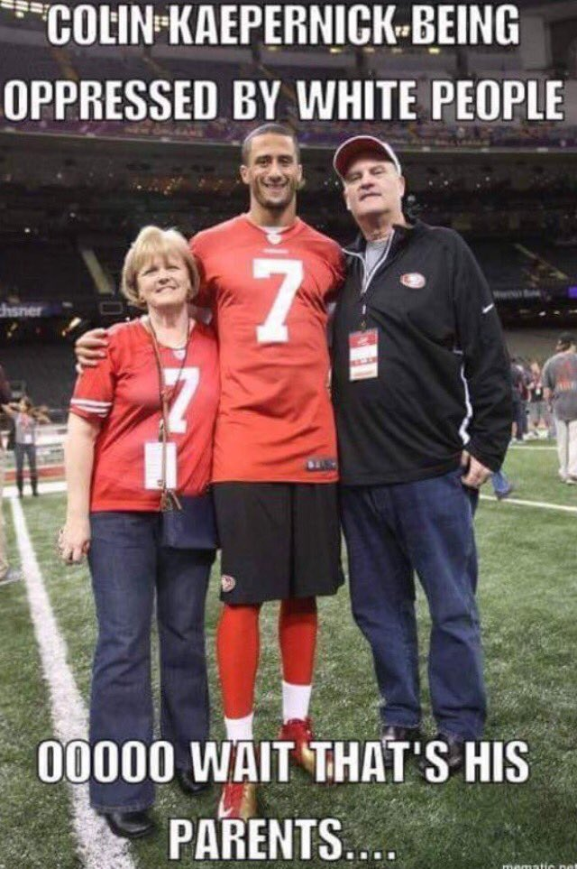 #Kaepernick   Abandoned By His Black Father    Claims To Be Oppressed By White People  Like His White Generous Adoptive Parents #BoycottNFL
