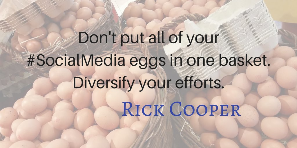 """""""Don't put all of your #SocialMedia eggs in one basket. Diversify your efforts."""" ~Rick Cooper https://t.co/pIWztQkufc"""