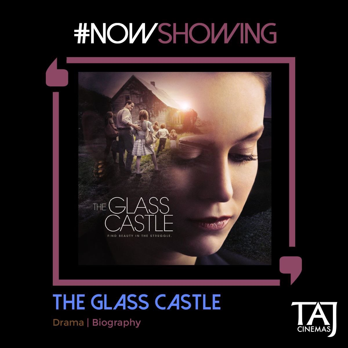 #NowShowing #Biography #Drama  A heartwarming journey that will make you laugh and cry. #TheGlassCastle movie is Now Showing at TAJ Cinemas. https://t.co/u6V3mFsGWJ