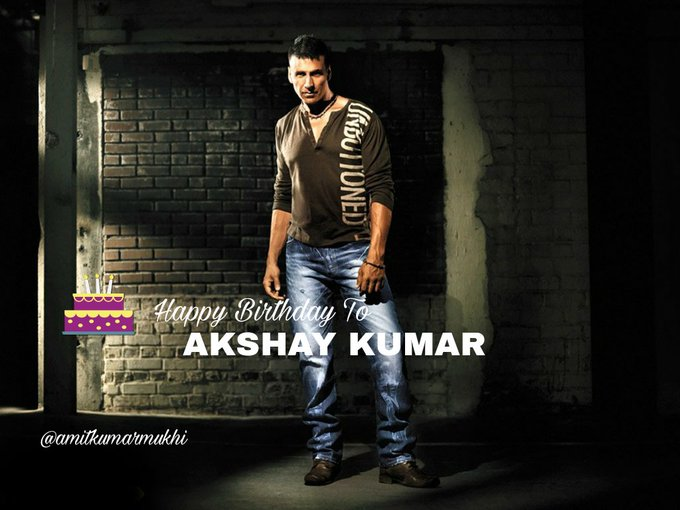 Happy Birthday To AKSHAY KUMAR