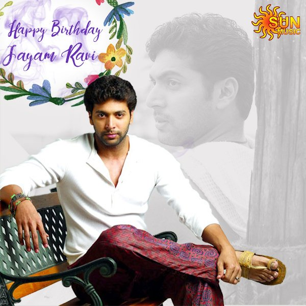 HAPPY BIRTHDAY TO JAYAM RAVI SIR
