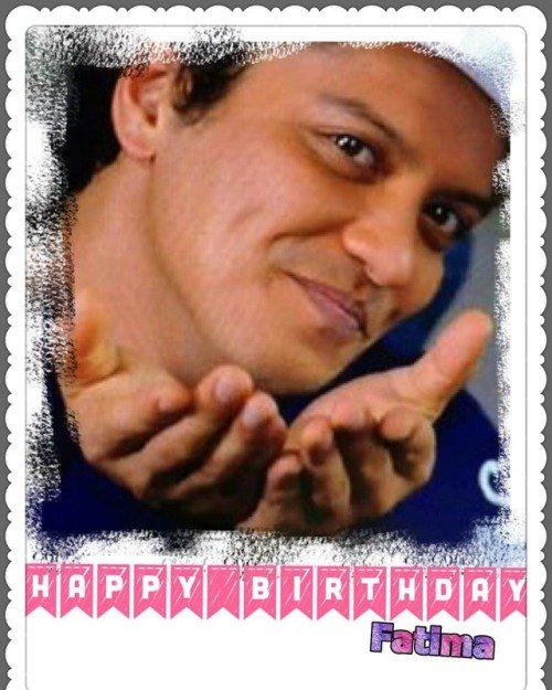 Happy birthday my love      -  - Bruno Mars