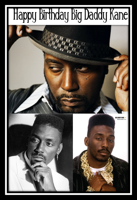 Happy Birthday Big Daddy Kane