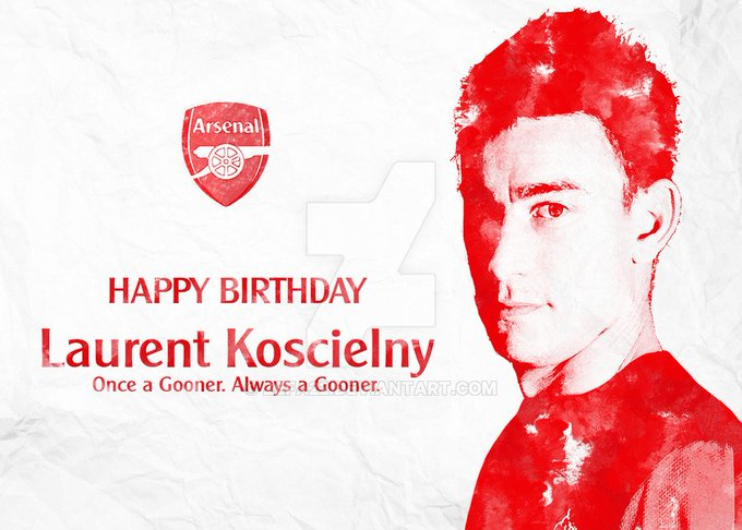 Happy birthday laurent koscielny