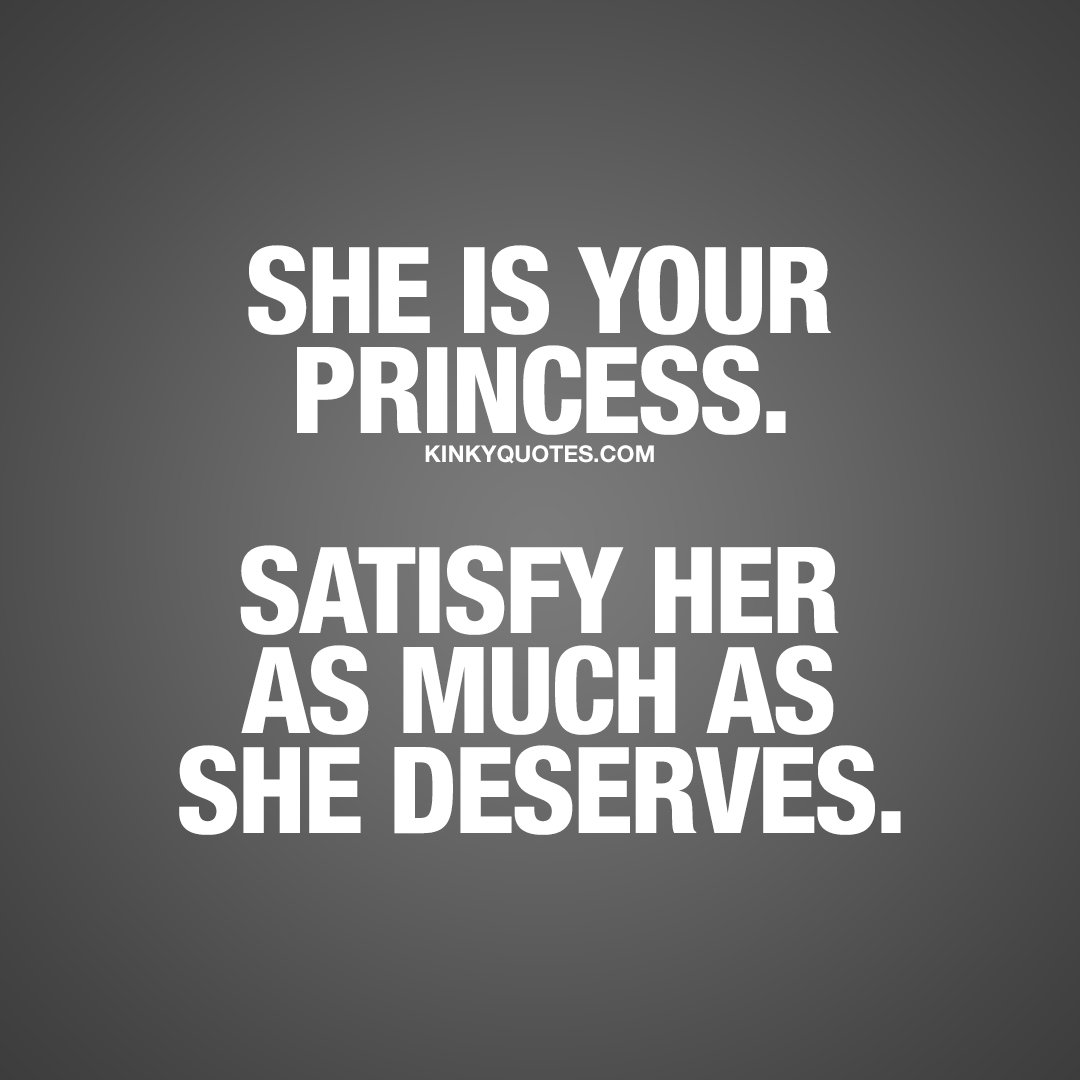 "Dirty Quotes For Her: Kinky Quotes On Twitter: ""She Is YOUR #princess. #satisfy"