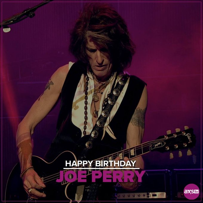 Happy birthday Joe Perry I hope you have a wonderful birthday!!
