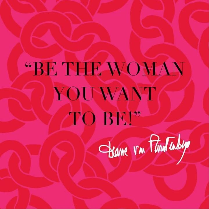 #citation du jour : &quot;be the woman you want to be&quot; ! @DVF #dianevonfurstenberg #DVF #quoteoftheday #fashion<br>http://pic.twitter.com/zkmRAytdjW