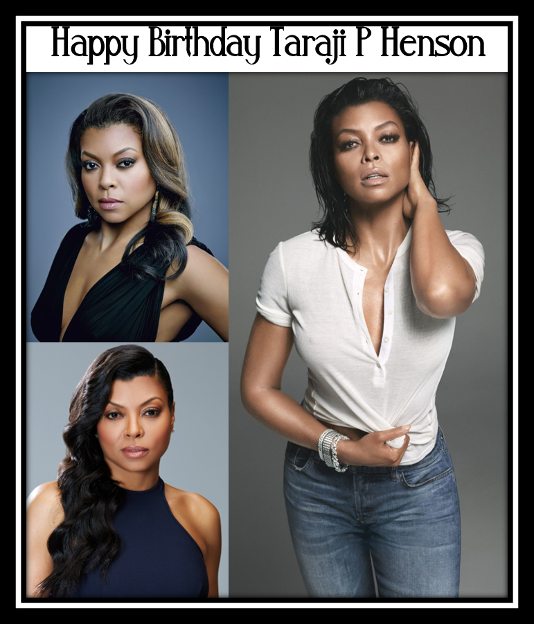 Happy Birthday Taraji P Henson