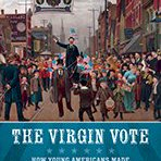 Congratulations Jon Grinspan! His book THE VIRGIN VOTE won a 2017 Smithsonian Secretary's Research Prize from the Smithsonian Institution!