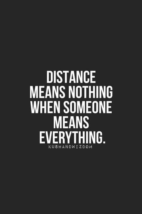 the quote today on distance means nothing when someone