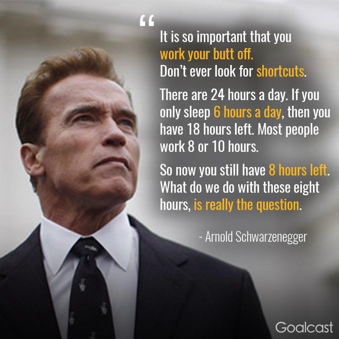 Arnold Schwarzenegger Motivation Arnold Schwarzenegger S
