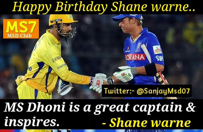 MS Dhoni is a great captain & inspires. - Shane warne . Happy Birthday Shane Warne..