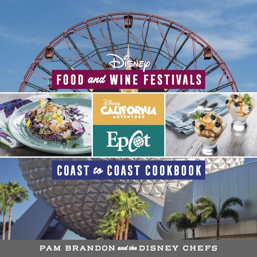Disney Food Wine Festival Coast To Coast Cookbook